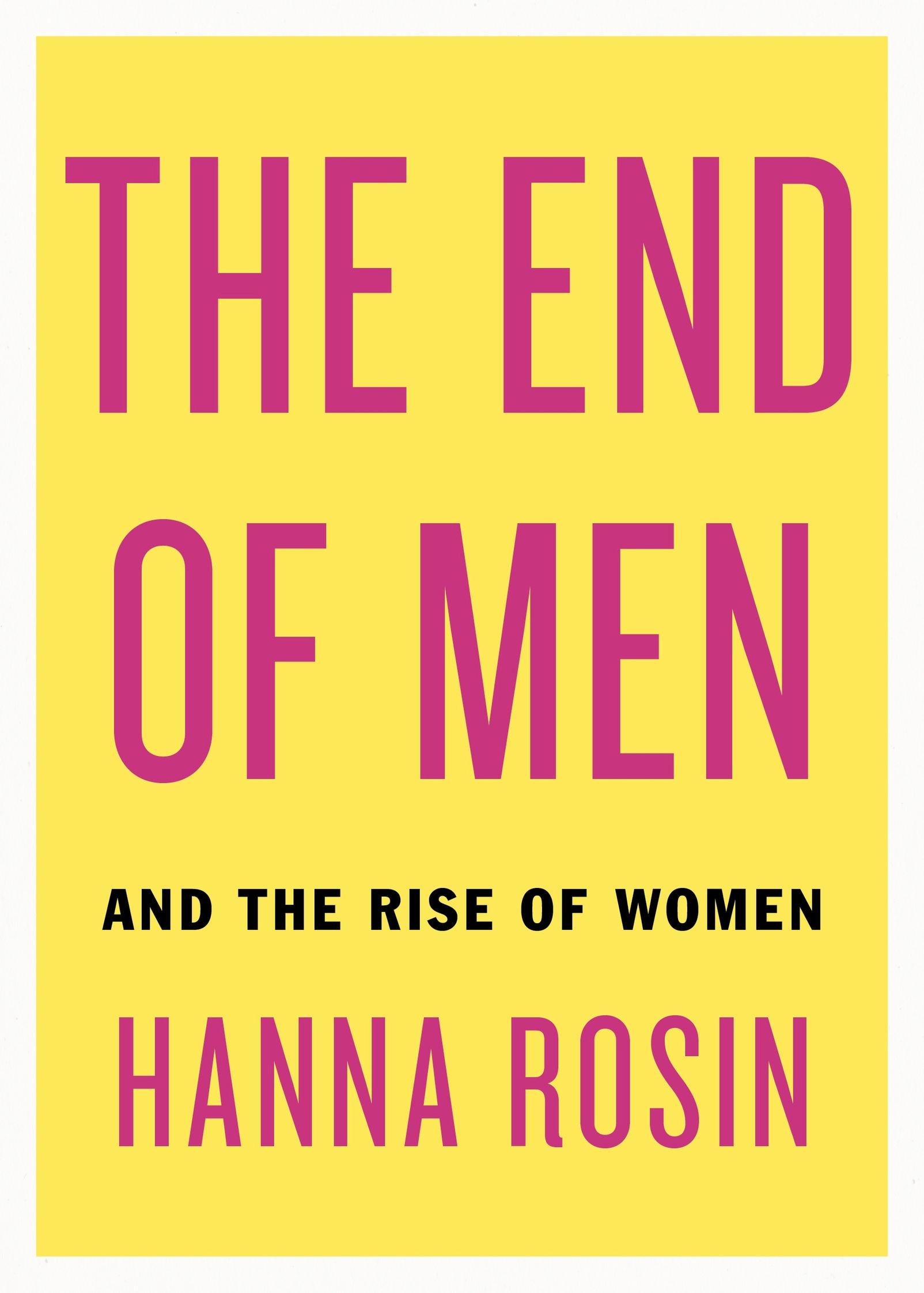 the end of men hanna rosin Buy the end of men: and the rise of women 1 by hanna rosin (isbn: 9781594488047) from amazon's book store everyday low prices and free delivery on.